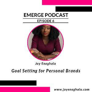 Episode 6 - Goal Setting For Personal Brands