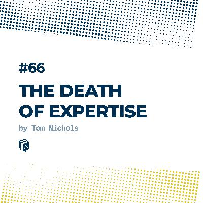 66: The Death of Expertise (مرگ تخصص)
