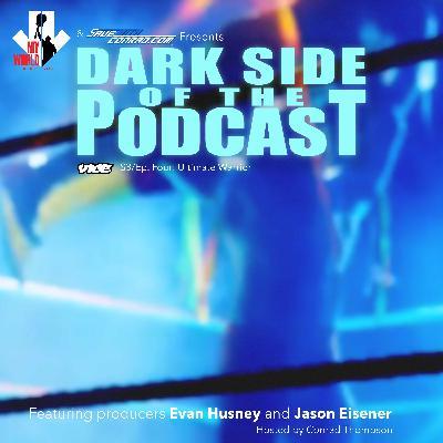 Episode 4: Dark Side Of The Podcast: Ultimate Warrior