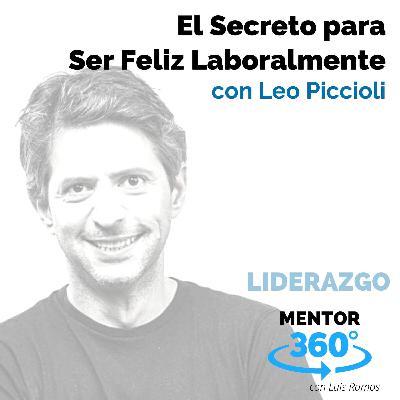 El Secreto para Ser Feliz Laboralmente, con Leo Piccioli - MENTOR360
