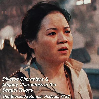 Diverse Characters & Legacy Characters in the Sequel Trilogy - The Blockade Runner Podcast #136