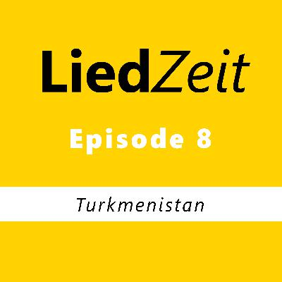 Episode 08: Turkmenistan