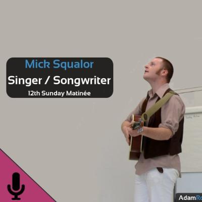 Mick Squalor ~ Acoustic set