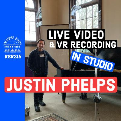 RSR315 - Justin Phelps - Live video and VR recording in Studio
