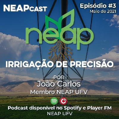 Neapcast Episódio #3 Irrigação de precisão/Projeto SWAMP