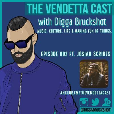 Vendetta Cast EP 002 w/ Josiah Scribes