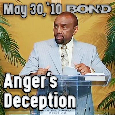 05/30/10 The Deception of Anger (Sunday Service Archive)