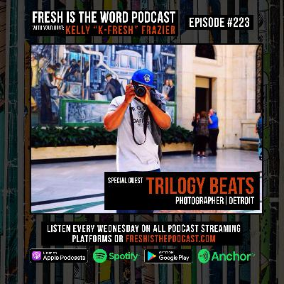 Episode #223: Trilogy Beats – Detroit Photographer Documenting Black Lives Matter Protests