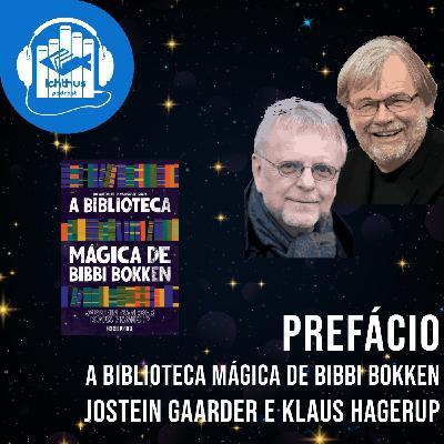 A biblioteca mágica de Bibbi Bokken (Jostein Gaarder, Klaus Hagerup) | Prefácio