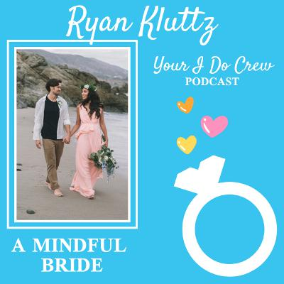 Don't let wedding planning ruin your marriage! With Ryan Kluttz of A Mindful Bride