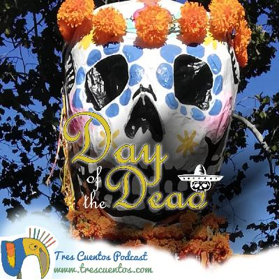 34 - The Day of the Dead, history, traditions and influences - Special Program