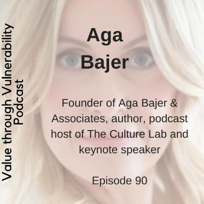Episode 90 - Aga Bajer, Founder of Aga Bajer & Associates, author, podcast host of The Culture Lab and keynote speaker