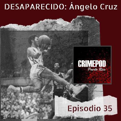 DESAPARECIDO: Ángelo Cruz