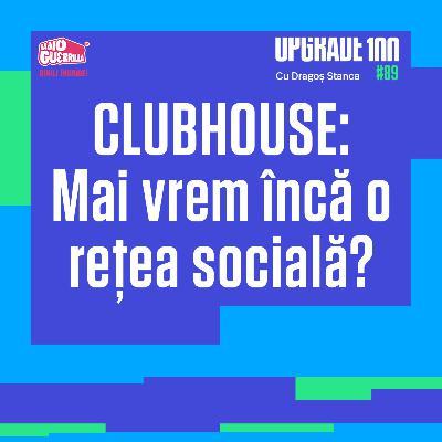 #89 CLUBHOUSE: Chiar mai avem nevoie de încă o rețea socială?