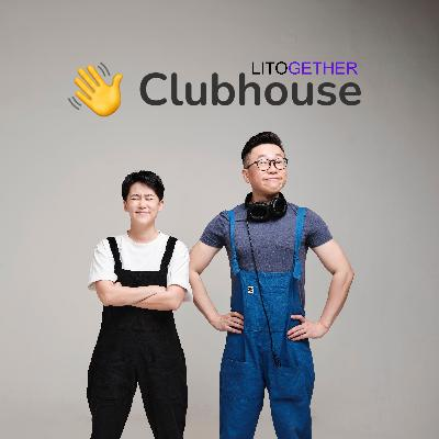 Ep #73 - Clubhouse Session - LITOGETHER