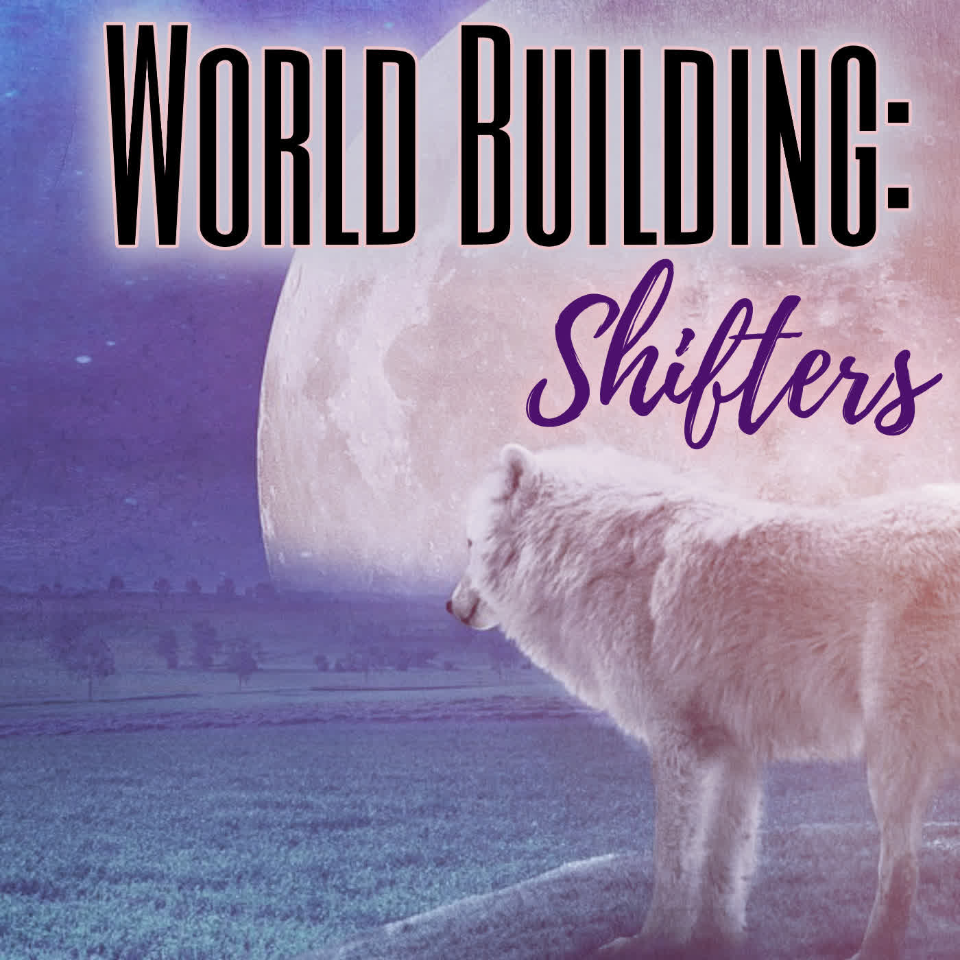 World Building: Shifters