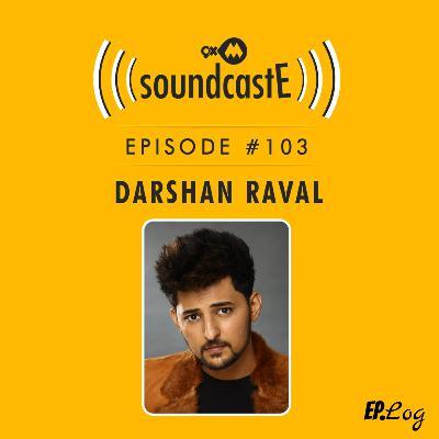 Ep.103: 9XM SoundcastE ft. Darshan Raval