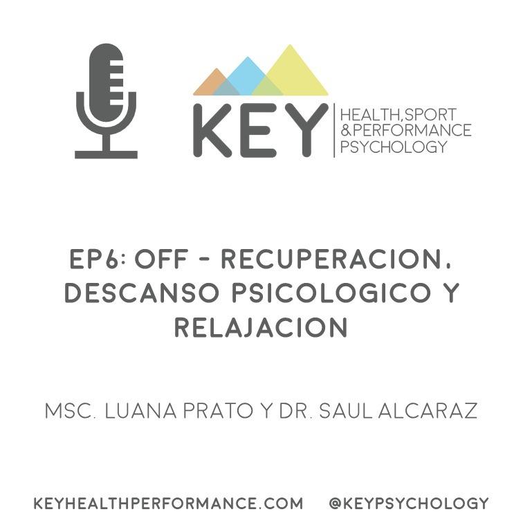 EP6: OFF - Recuperación, descanso psicológico y relajación
