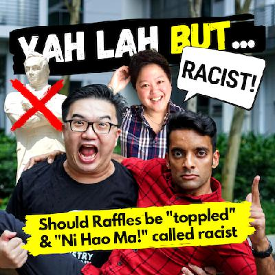 "YLB #59 - Should the statue of Raffles in SG be toppled & is saying ""Ni Hao Ma"" racist?"