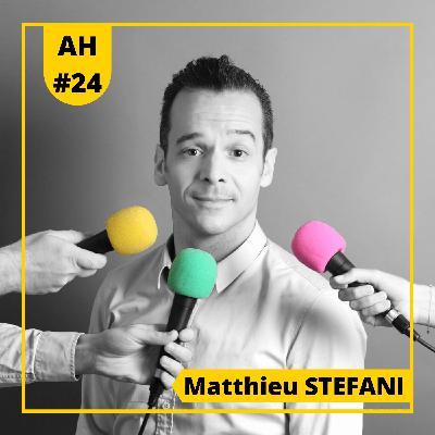 #24 - 🎙Matthieu STEFANI 🤴🏻- Entrepreneur récidiviste, podcaster et papa comblé !