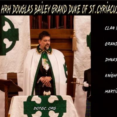 Exclusive Interview with HRH, Douglas Bailey the Grand Duke of St. Cyriacus, Tetrarch of Tiggiano