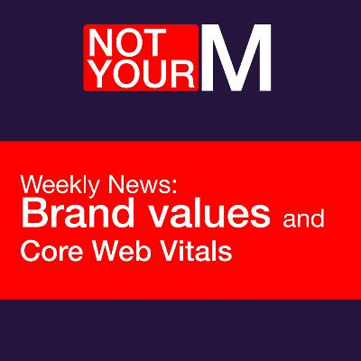 Weekly News: Brand values and Core Web Vitals