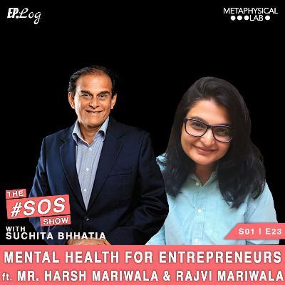 Ep.23 Mental Wellbeing For Entrepreneurs ft. Mr. Harsh Mariwala and Rajvi Mariwala