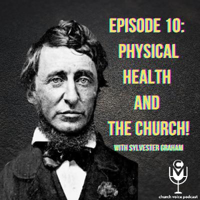 EP10 - Physical Health and the Church with Sylvester Graham!