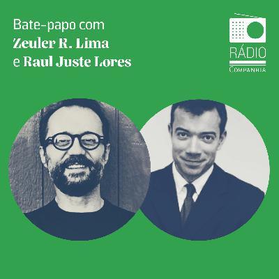 #145 - Uma conversa entre Zeuler R. Lima e Raul Juste Loures