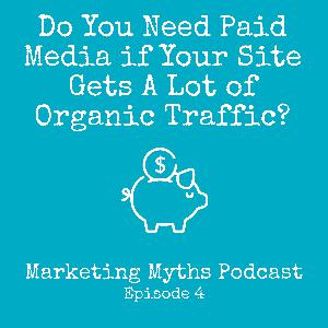 Do You Need Paid Media if Your Site Gets A Lot of Organic Traffic?