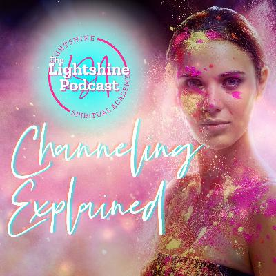 23: Channeling Explained | How to Channel Spirit