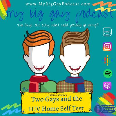 S2. Ep 12. Two Gays and the HIV Home Self Test