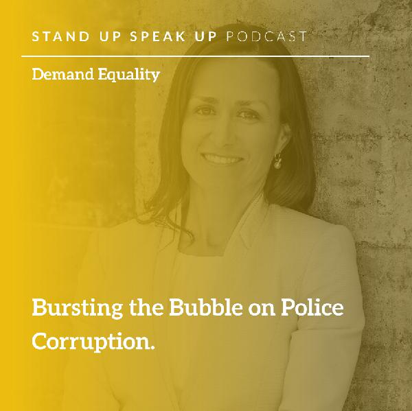 Episode 55:  Bursting the Bubble on Police Corruption.