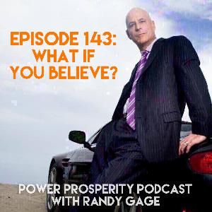 Episode 143: What if You Believe?