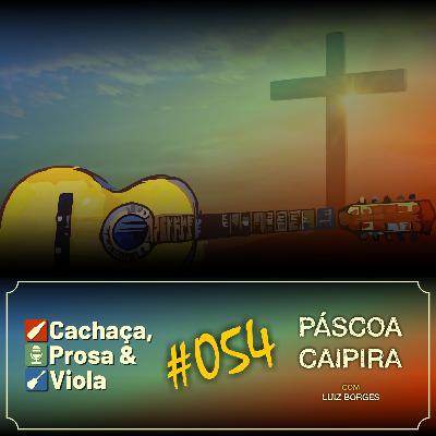 CPV054 - A Música Caipira na Páscoa