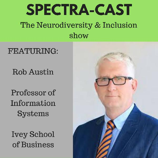 Ep 8 - Rob Austin, Professor Ivey School of Business