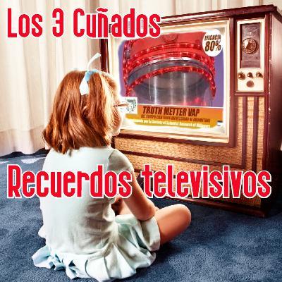 Los 3 Cuñados programa 103 - Recuerdos televisivos