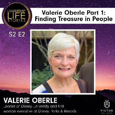 Valerie Oberle, Part 1: Finding Treasure in People