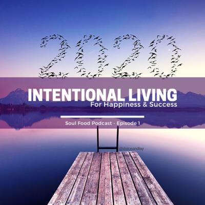 Intentional Living for Happiness and Success