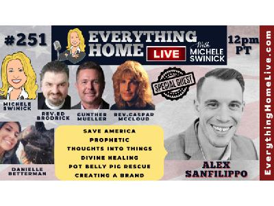 251: ALEX SANFILIPPO, Save America, Prophecy, Mindset, Faith, Pig Rescue, Do It