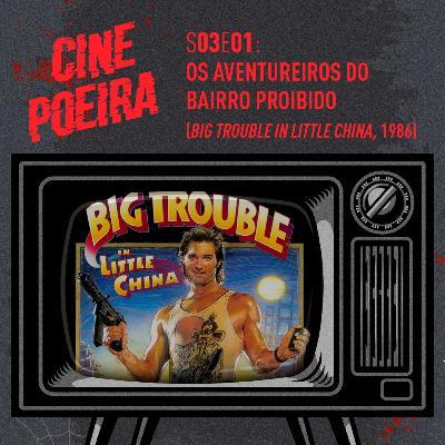 Cine Poeira S03E01 - OS AVENTUREIROS DO BAIRRO PROIBIDO (1986)