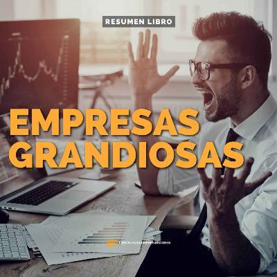 Empresas Grandiosas - Un Resumen de Libros para Emprendedores