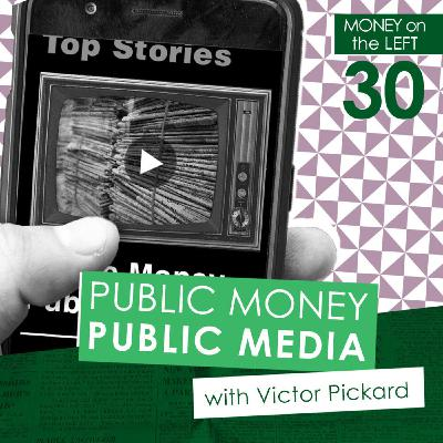 Public Money, Public Media with Victor Pickard