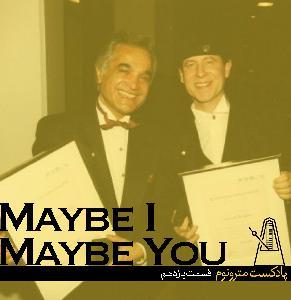 Eps 11 - May Be I  May Be You