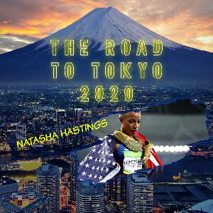 S1. E1. | The Road to Tokyo 2020 with Natasha Hastings (US Track & Field)