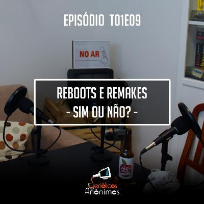 T01E09 - Reboots e Remakes: Sim ou não?