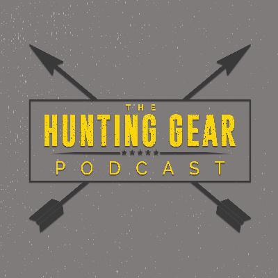Hunting Gear Podcast - New Gear & Optics