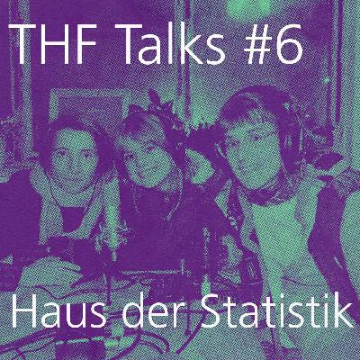 THF Talks #6 Haus der Statistik