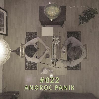 022 - Anoroc Panik | DICHTE GEDANKEN POTCAST