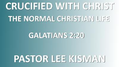 Crucified With Christ - The Normal Christian Life